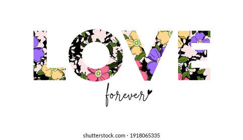 love forever slogan print. placement print for tee