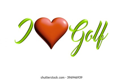 I Love Golf text with heart in 3D illustration on isolated white background.