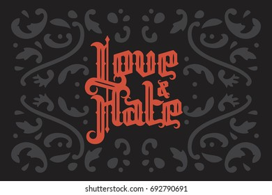Love and Hate lettering. Modern Gothic Style Font. Gothic letters with decoration elements