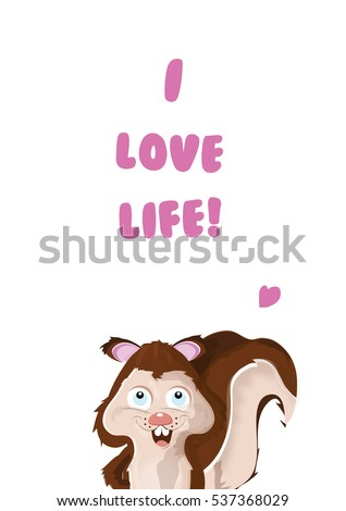 Love Life Inspirational Quote Cartoon Squirrel Stock Illustration