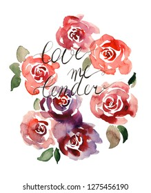 Love me Tender quote with watercolor rose for Valentines day o any romantic ocassion