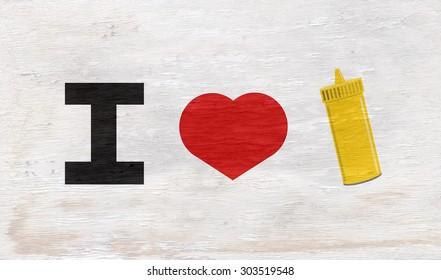 I love mustard sign on wood grain texture
