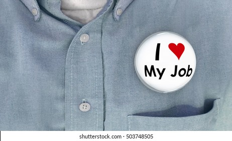 I Love My Job Buttons Working Career Pins 3d Illustration