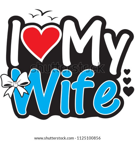 Love My Wife Stock Illustration 1125100856 Shutterstock