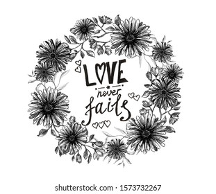 Love never fails - calligraphy lettering in wreath isolated on white background, hand drawn black and white biblical phrase