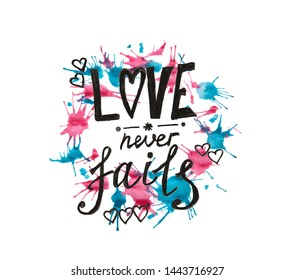 Love never fails - lettering on blue with pink watercolor painting circle background isolated on white