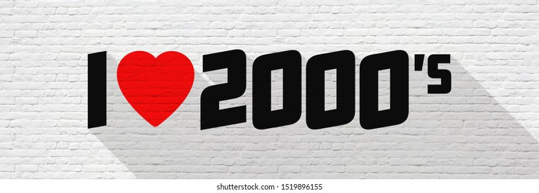 I love 2000's on a brick wall banner