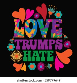Love trumps hate psychedelic flowers and hearts text design.