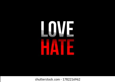 Love vs Hate concept. Words in red and white meaning to stop hating and start loving more