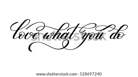 Love what you do handwritten calligraphy stock illustration love what you do handwritten calligraphy lettering quote to design greeting card poster banner m4hsunfo