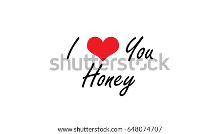 i love you honey white background with red color heart graphic illustration