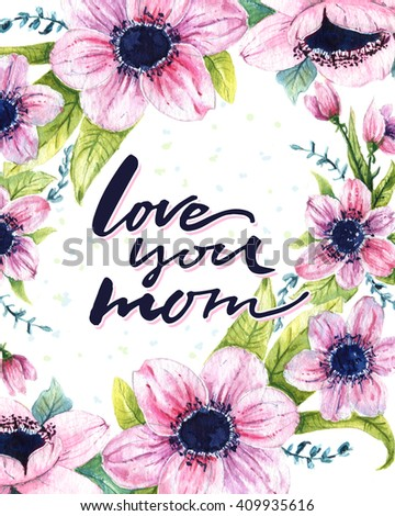 Love You Mom Calligraphy Quote Floral Stock Illustration 409935616 ...