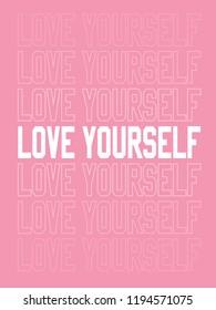 Love Yourself Tee Shirts Print Designs