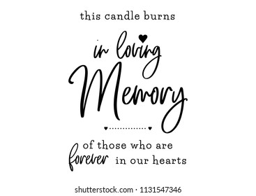 In loving memory. Candle burns. Forever in our hearts.  Wedding typography design. Groom and bride marriage quote with heart. Lettering phrase. Calligraphy for couple. Love phrase.