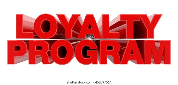 LOYALTY PROGRAM red word on white background illustration 3D rendering