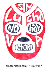 Luchador or fighter mask. Hand-drawn lucha libre free fight masks - with text Sin lucha no hay victoria. mean no fighting, no victory on the white background. Real watercolor illustration