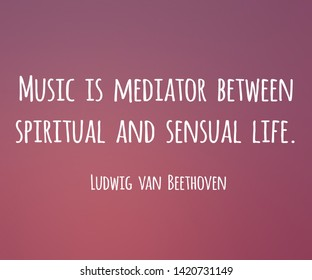 Ludwig Van Beethoven quote about music