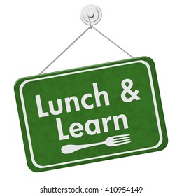 Lunch and Learn Sign, A green hanging sign with text Lunch and Learn and a fork isolated over white