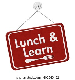 Lunch and Learn Sign, A red hanging sign with text Lunch and Learn and a fork isolated over white