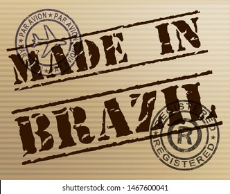 Made in Brazil stamp shows products produced or fabricated in Brasilia. Quality patriotic exports for international trade - 3d illustration