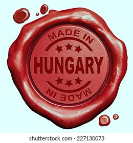 Made in Hungary red wax seal or stamp, quality label