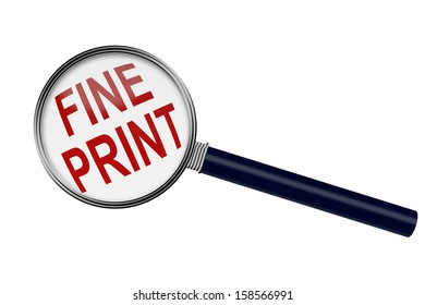 Magnifying Glass with word Fine Print isolated on white with copy-space, Reading the Fine Print
