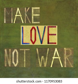 """Make love not war"" on textured background image"