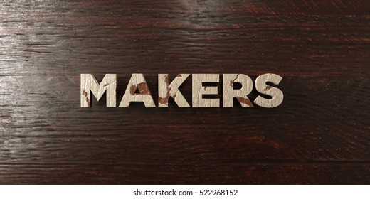 Makers - grungy wooden headline on Maple  - 3D rendered royalty free stock image. This image can be used for an online website banner ad or a print postcard.
