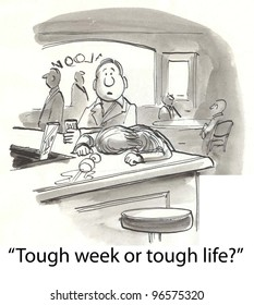 man asks person whether it was a 'tough week or tough life'