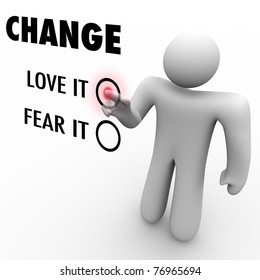 A man presses a button beside the word Change when asked to choose between loving or fearing change