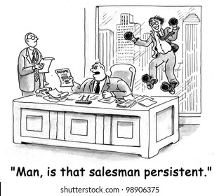 'Man, is that salesman persistent.""
