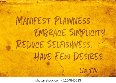 Manifest plainness, Embrace simplicity, Reduce selfishness, Have few desires - ancient Chinese philosopher Lao Tzu quote printed on grunge yellow paper