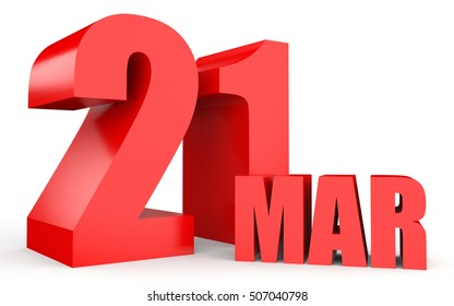 March 21. Text on white background. 3d illustration.