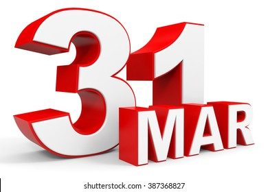 March 31. 3d text on white background. Illustration.