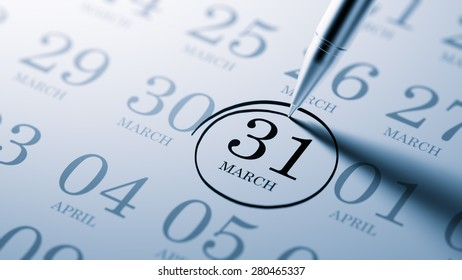 March 31 written on a calendar to remind you an important appointment.