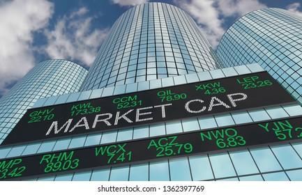 Market Capitalization Value Wall Street Stock Market 3d Illustration