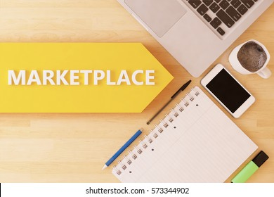 Marketplace - linear text arrow concept with notebook, smartphone, pens and coffee mug on desktop - 3d render illustration.