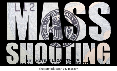 Mass Shooting, United States of America Money, and Text on Black Background.