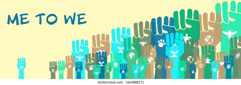 Me to we community environmental activism banner, raised hands with eco symbols, human solidarity and protest to save the earth concept