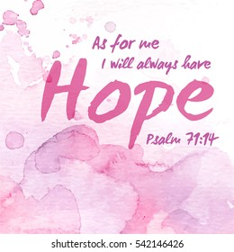 But as for me, I will always Have Hope Bible Scripture Design From Psalms on Pink Watercolor Background