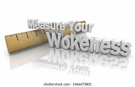Measure Your Wokeness Socially Conscious Aware Ruler 3d Illustration
