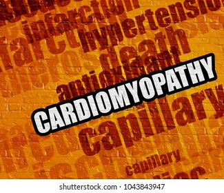 Medicine concept: Cardiomyopathy - on Brick Wall with Wordcloud Around . Cardiomyopathy on the Yellow Brick Wall .