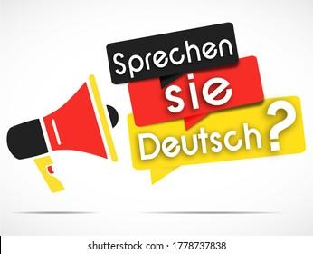 megaphone and Speech bubbles with the Deutsch text : sprechen sie Deutsch  means do you speak German