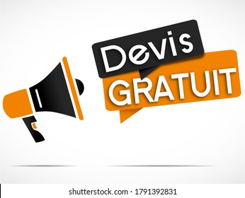 "megaphone and Speech bubbles with the french message""devis gratuit"" means free quote"