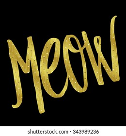 Meow Gold Faux Foil Metallic Glitter Quote Isolated