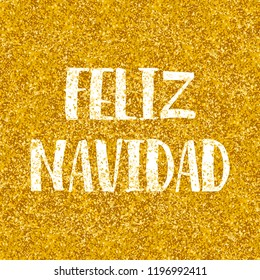 Merry Christmas wishes in spanish Feliz Nawidad  card with golden background