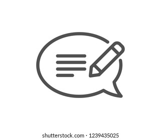 Message chat line icon. Speech bubble sign. Feedback symbol. Quality flat web app element. Line design Message icon.