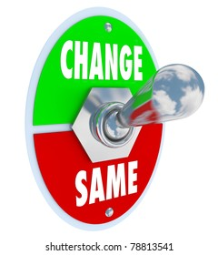 A metal toggle switch with plate reading Change and Same, flipped into the Same position, illustrating the decision to work toward changing or improving your situation in life
