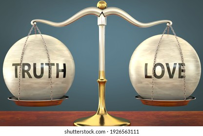 Metaphor of truth and love staying in balance - showed as a metal scale with weights and labels truth and love to symbolize balance and symmetry of truth and love in life or business, 3d illustration