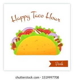 Mexican traditional pork tacos food banner isolated illustration. Spicy delicious taco with bacon, onion, salad and tomato with big sign Happy Taco Hour for web banner or cafe promo